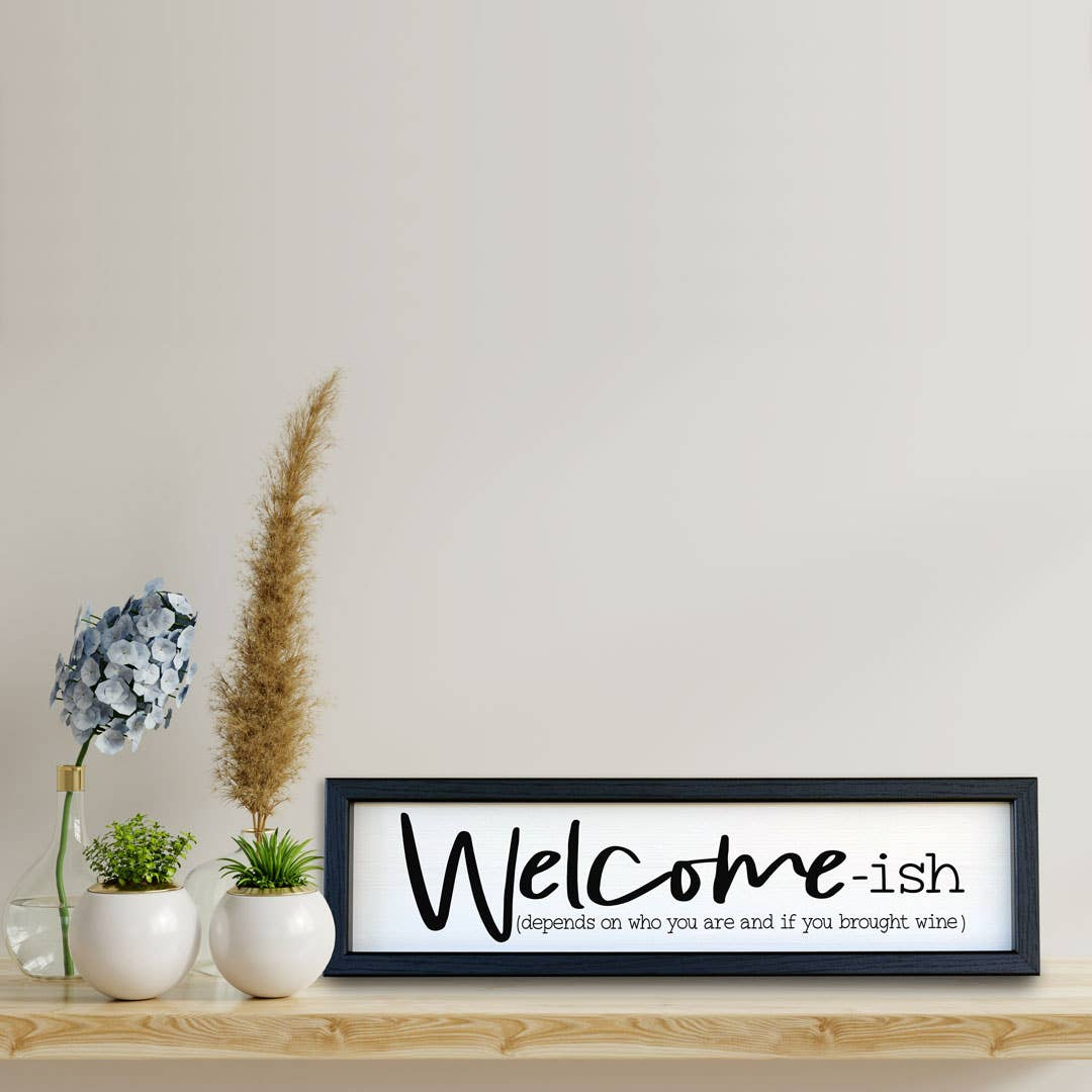 Welcome-ish | Wood Sign