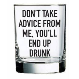 Don't Take Advice Rocks Glass