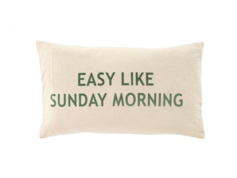 Easy Like Sunday Mornings Pillow