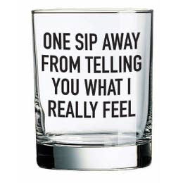 One Sip Away Rocks Glass