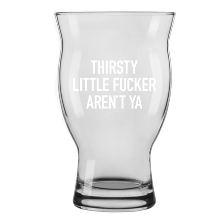 Thirsty Little F*cker Beer Glass