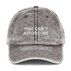 """YOU CAN'T AFFORD ME"" Twill Vintage Cotton Cap"
