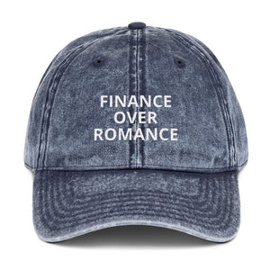 """ FINANCE OVER ROMANCE"" Twill Vintage Cotton Cap"