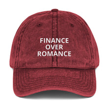 "Load image into Gallery viewer, "" FINANCE OVER ROMANCE"" Twill Vintage Cotton Cap"