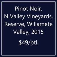 Pinot Noir, North Valley Vineyards, Reserve, Willamette Valley, 2015