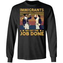 Load image into Gallery viewer, Immigrants We Get The Job Done vintage shirt - TheTrendyTee