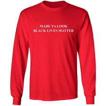 Load image into Gallery viewer, Made ya look black lives matter shirt - TheTrendyTee
