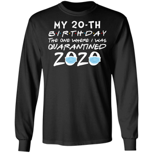 My 20th Birthday The One Where I Was Quarantined 2020 T-Shirt - TheTrendyTee