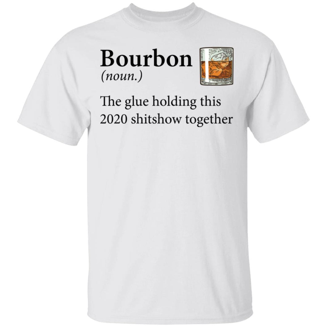 Bourbon Definition The Glue Holding This 2020 Shirt
