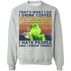 Grinch That's what I do I drink coffee I hate people and I know things shirt - TheTrendyTee