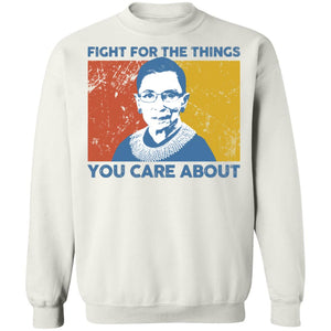 Ruth Bader Ginsburg fight for the things you care about shirt - TheTrendyTee