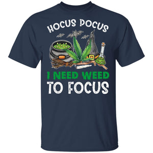 Hocus Pocus I need weed to focus shirt