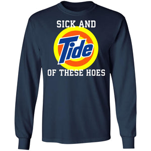 Sick and Tide of these hoes shirt - TheTrendyTee