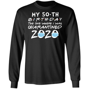 My 50th Birthday The One Where I Was Quarantined 2020 T-Shirt - TheTrendyTee