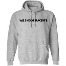 Load image into Gallery viewer, We shoot racists shirt - TheTrendyTee