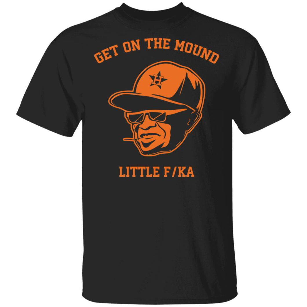 Dusty Baker get on the mound little fucka shirt - TheTrendyTee