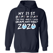 Load image into Gallery viewer, My 21st Birthday The One Where I Was Quarantined 2020 T-Shirt - TheTrendyTee