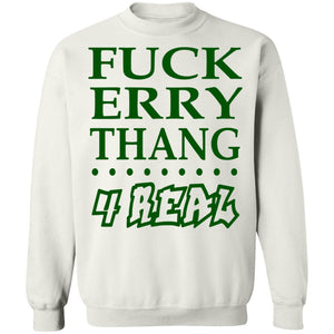 Fuck erry thang 4 real shirt - TheTrendyTee