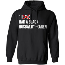 Load image into Gallery viewer, I Have A Black Husband Karen shirt - TheTrendyTee