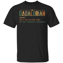 Load image into Gallery viewer, The Dadalorian like a Dad just way cooler shirt - TheTrendyTee