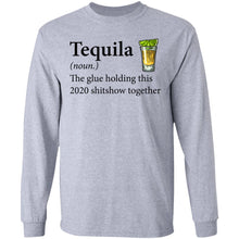 Load image into Gallery viewer, Tequila The Glue Holding This 2020 Shitshow Together shirt