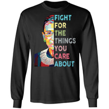 Load image into Gallery viewer, RBG Fight For The Things You Care About Notorious shirt