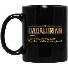 Load image into Gallery viewer, The Dadalorian like a Dad just way cooler Black Mug - TheTrendyTee