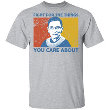 Load image into Gallery viewer, Ruth Bader Ginsburg fight for the things you care about shirt - TheTrendyTee