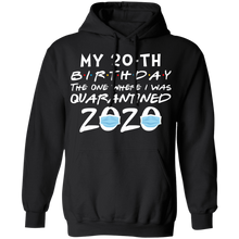 Load image into Gallery viewer, My 20th Birthday The One Where I Was Quarantined 2020 T-Shirt - TheTrendyTee
