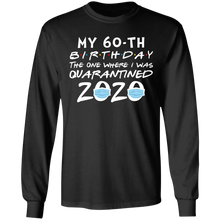 Load image into Gallery viewer, My 60th Birthday The One Where I Was Quarantined 2020 T-Shirt - TheTrendyTee