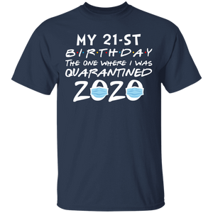 My 21st Birthday The One Where I Was Quarantined 2020 T-Shirt - TheTrendyTee
