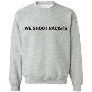 We shoot racists shirt - TheTrendyTee