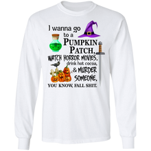 Load image into Gallery viewer, I wanna go to a pumpkin patch, watch horror movies Halloween T-shirt - TheTrendyTee