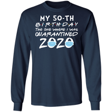 Load image into Gallery viewer, My 50th Birthday The One Where I Was Quarantined 2020 T-Shirt - TheTrendyTee