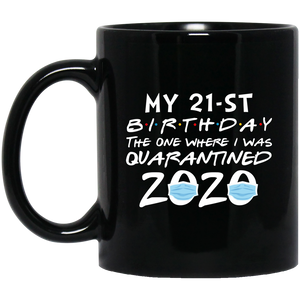 My 21st Birthday The One Where I Was Quarantined 2020 Mug - TheTrendyTee