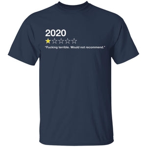 Fucking Terrible Would Not Recommend 2020 review shirt - TheTrendyTee