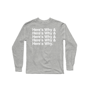 Here's Why & Longsleeve Shirt