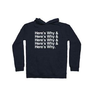 Here's Why & Pullover Hoodie