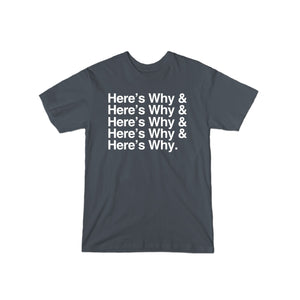 Here's Why & T-Shirt