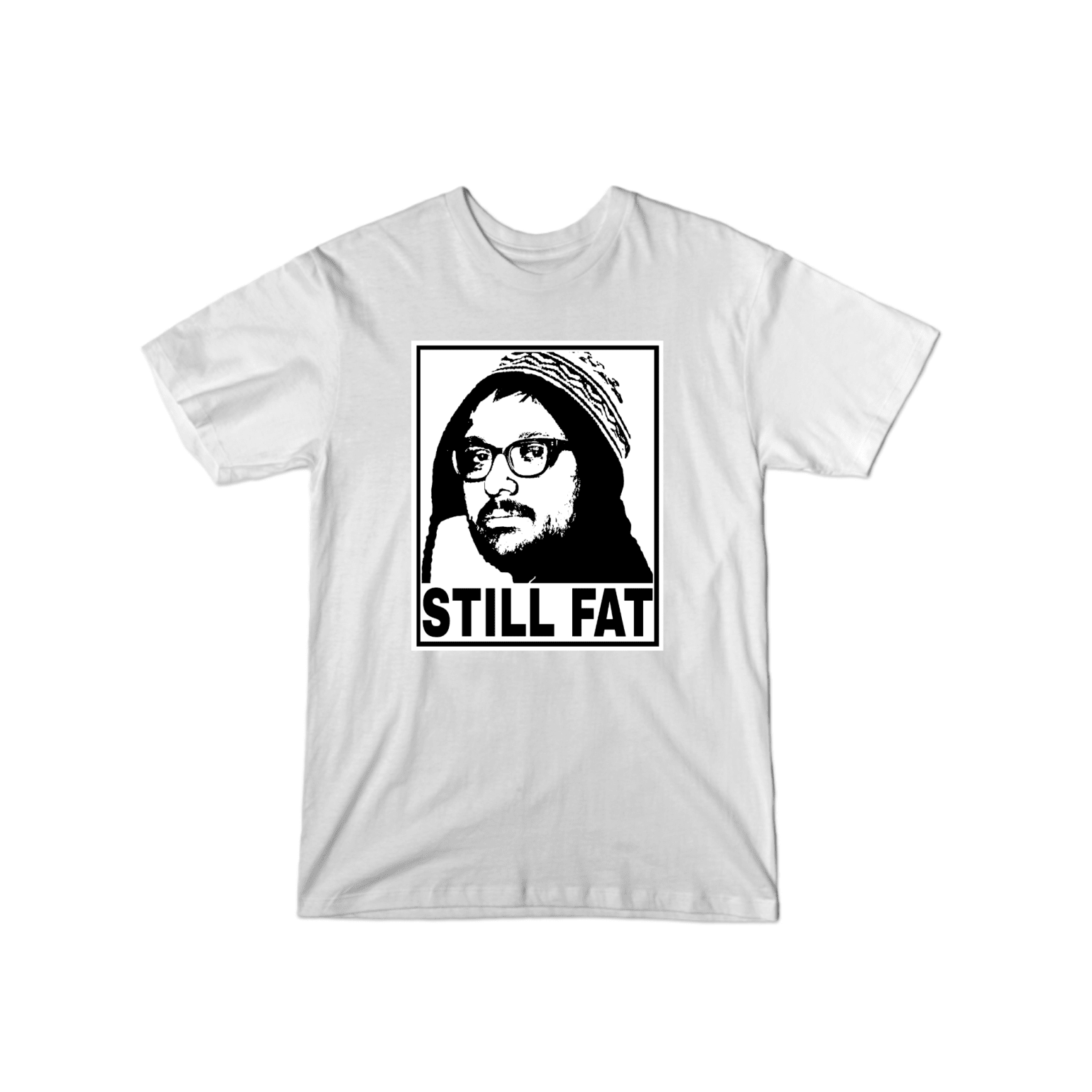 Still Fat T-Shirt