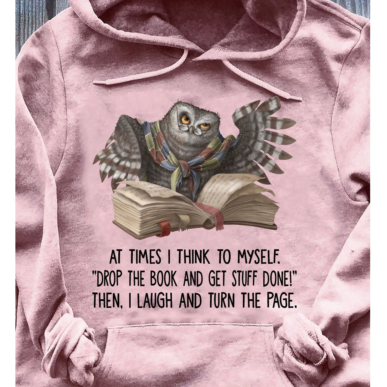 At times i think to myself drop the book i laugh the turn the page book lovers shirt - GST