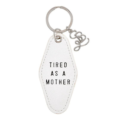Tired as a mother key tag keychain - cream tag with black print