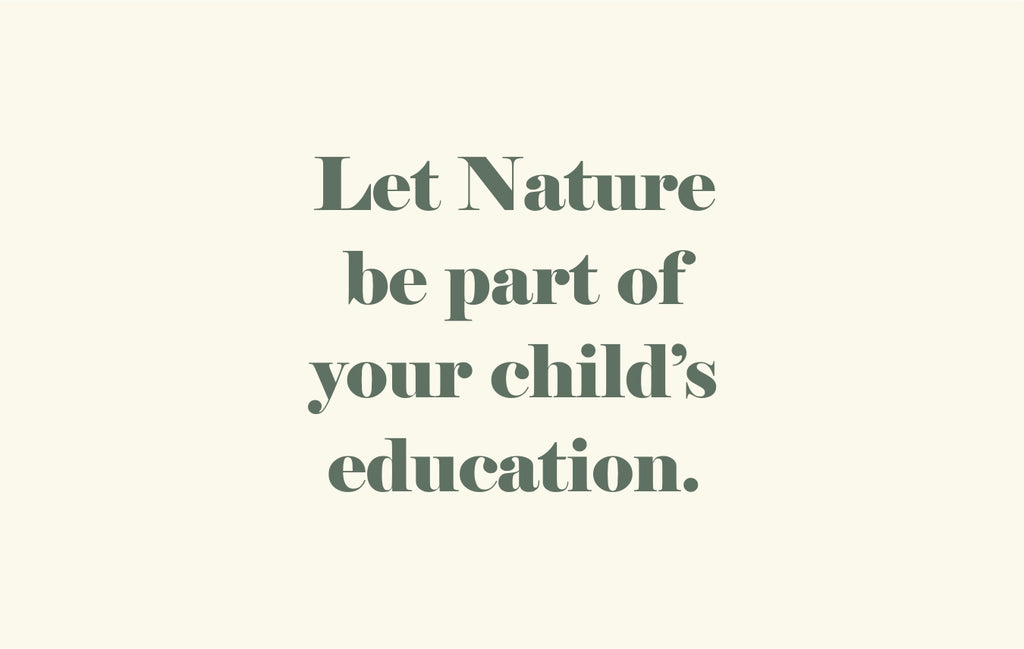 Let nature be part of your child's education.