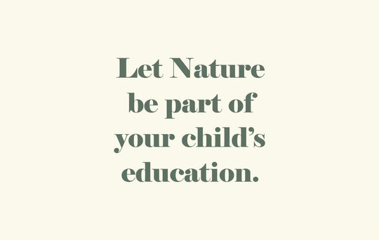 Let nature be part of your child's education