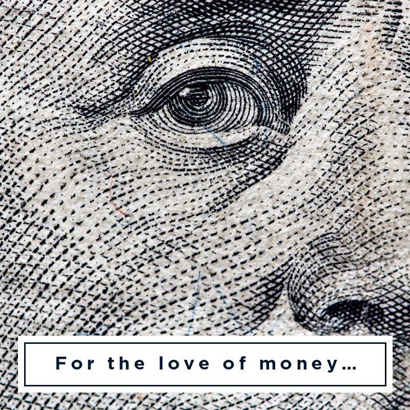 For the love of money...