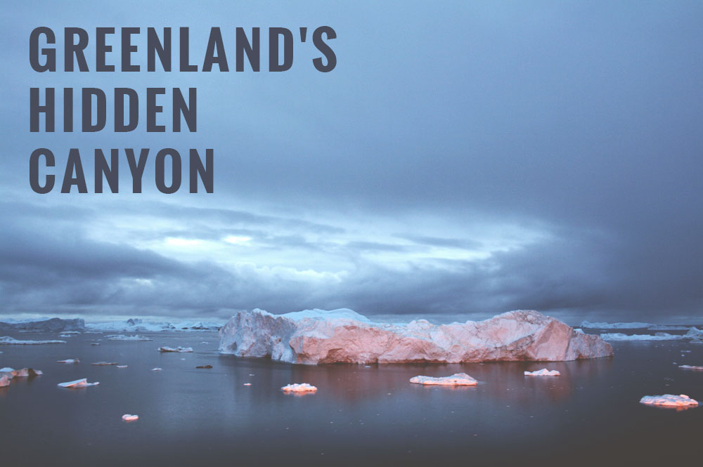 Greenland's Hidden Canyon