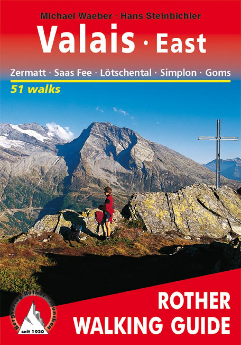 Cover of Valais, East, Walking Guide by Rother Walking Guide