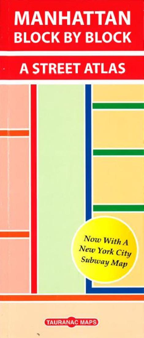 Cover of Manhattan Block by Block--A Street Atlas by Tauranac Press