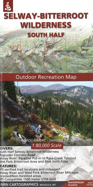 Cover of Selway Bitterroot Wilderness : South Half Outdoor Recreation Map  By Cairn Cartographics