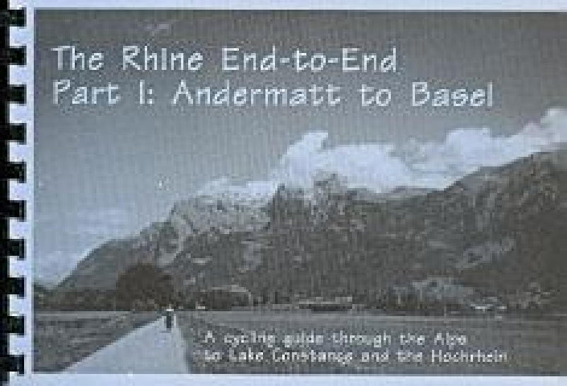 Cover of Rhine End-to-End. Part I: Andermatt to Basel